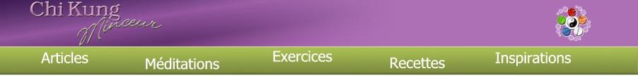 Chi Kung Santé : exercices, recettes, méditation et médecine chinoise