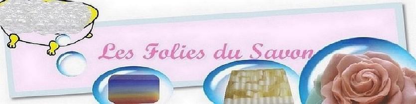 Le blog Les Folies du Savon